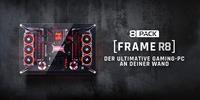 8Pack Frame R8: Der ultimative Gaming-PC an deiner Wand