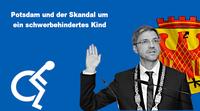 Mike Schubert, Brigitte Meier, Ursula Nonnenmacher: Potsdam und die Frage warum ein schwerbehindertes Kind nicht in der Kita betreut wird