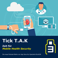 Tick T.A.K - Zeit für Mobile Health Security