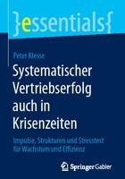 Systematischer Vertriebserfolg auch in Krisenzeiten - SpringerGabler essential