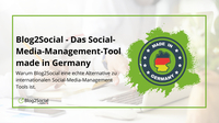 Blog2Social - Das Social-Media-Management Tool made in Germany.