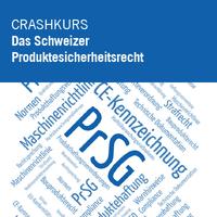 Product Compliance und Produktesicherheitsrecht in der Schweiz