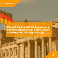 MatrixChain begrüßt die Zustimmung des Bundestags für den Gesetzentwurf elektronischer Wertpapiere eWpG