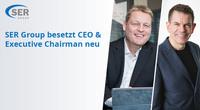 SER Group besetzt CEO und Executive Chairman neu