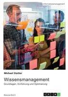 Wie geht effizientes Wissensmanagement in Unternehmen?