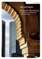 Islamic Banking: Eine Alternative zum konventionellen Bankwesen