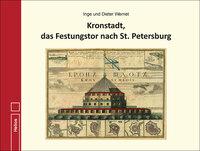 Kronstadt, das Festungstor nach St. Petersburg von I. und D. Wernet - Neue Doku aus dem Helios-Verlag