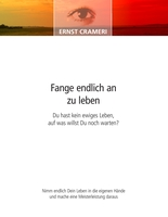 Einladung zum Seminar Fange endlich an zu leben von Ernst Crameri in Mannheim und St. Moritz