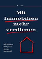 Mit Immobilien mehr verdienen -Die Sachwertstrategie für das neue Jahrtausend - Das aktuelle Buch von Rainer Ott