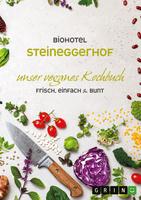 Das vegane Kochbuch des Biohotels Steineggerhof ist da!
