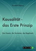 Kausalität - Das Erste Prinzip alles Existierenden