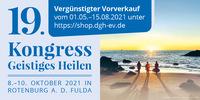 19. DGH-Kongress Geistiges Heilen vom 08. - 10.10. 2021
