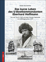 Neu: Das kurze Leben des U-Bootkommandanten Eberhard Hoffmann - S. Blumenthal - Helios-Verlag