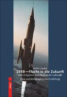 Autobiografie: 1945 - Flucht in die Zukunft - Autor H. Laube