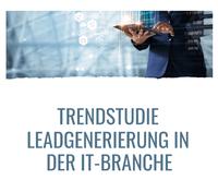 Trendstudie Leadgenerierung in der IT-Branche 2021 - Die Ergebnisse liegen vor