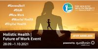 Die Zukunft der Arbeitswelt hängt an vielen Faktoren: Das Holistic Health   Future Of Work Event diskutiert die drängendsten Fragen der Gegenwart