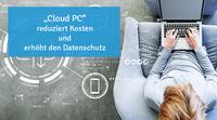 """""""Cloud PC"""" reduziert Kosten und erhöht den Datenschutz"""