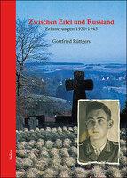 Neue Doku: Zwischen Eifel und Russland - G. Rüttgers - Helios-Verlag