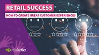 Erfolg im Retail 2022: Wie großartige Kundenerlebnisse möglich werden