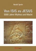Von Isis zu Jesus - 5000 Jahre Mythos und Macht