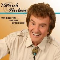Patrick Nielsen - Wir sollten uns viel öfter sehn