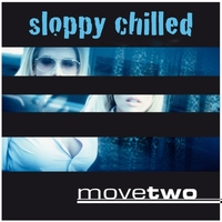 """Movetwo präsentiert neues Chill Out Album """"Sloppy Chilled"""""""