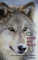 """Tom Tareks Buch """"Reise mit Wolf"""": Abenteuer plus Humor"""