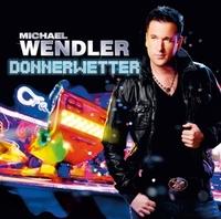 Michael Wendler - Donnerwetter (VÖ: 27.05.2011)