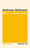 """Neuerscheinung: Gedichtband """"Ein H in meiner Suppe"""" von Andreas Hofmann"""