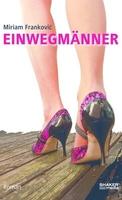 """Buch Neuvorstellung 2011  """"Einwegmänner"""" (Roman)"""