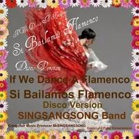 Flamenco Hit 2011 , If We Dance A Flamenco , Si Bailamos Flamenco in Disco und Traditional Version