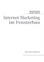 Praxishandbuch: Internet-Marketing im Fensterbau