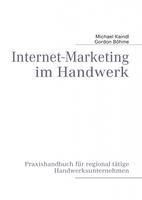 Praxishandbuch: Internet-Marketing im Handwerk