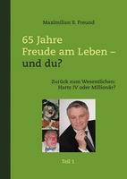 """Ein Deutscher einmal anders: Neuerscheinung """"65 Jahre Freude am Leben"""" von Maximilian S. Freund"""