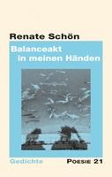 """Neuerscheinung: Gedichtband """"Balanceakt in meinen Händen"""" von Renate Schön"""
