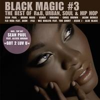 Black Magic 3 - The Best Of R&B, Urban, Soul & Hip Hop