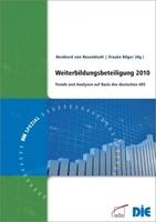 Neuer Bericht zur Weiterbildungsbeteiligung 2010. Trends und Analysen auf Basis des deutschen Adult Education Survey (AES)