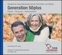 Generation 50 plus bietet interessante Anknüpfungspunkte für qualifizierte Beratung!