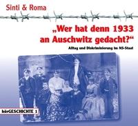 Sinti und Roma - Verfolgt / Interniert / Deportiert / Vernichtet!