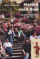 Marsch nach Rom  auf alten Pilgerwegen in die Ewige Stadt  neues Buch des Schweizer Autors Jürgen Pachtenfels