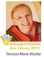 Theresia Maria Wuttke als Vortragsrednerin 2011 ausgezeichnet