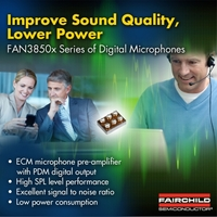 """Fairchild Semiconductor""""s Digital Microphone Series Converts ECM Outputs to Digital PDM Data Streams, and includes Temperature Compensation"""