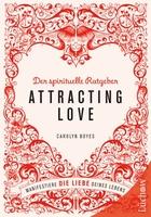 """Dating adé, Liebe olé – Carolyn Boyes erklärt in """"Attracting Love"""", wie wir die Liebe in unser Leben holen"""
