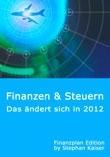 Finanzen und Steuern: Das ändert sich im Jahr 2012