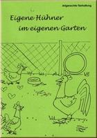 Eigene Hühner im eigenen Garten halten - Lektüre und Seminar kostenfrei für Mitglieder vom Arbeitskreis humaner Tierschutz