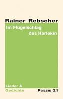 """Neuerscheinung: Gedichtband """"Im Flügelschlag des Harlekin"""" von Rainer Rebscher"""