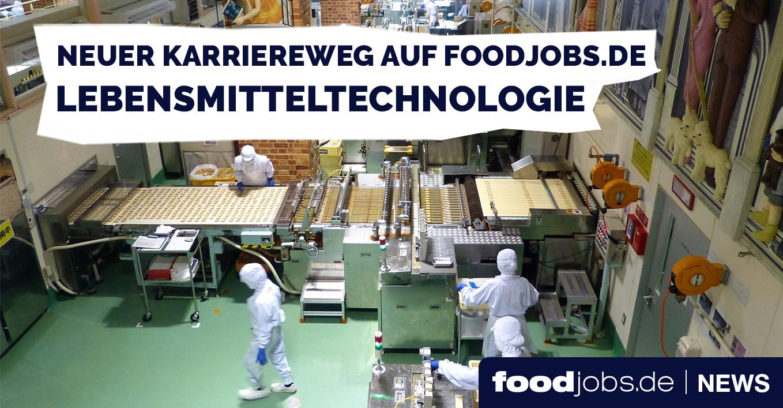 Unter die Lupe genommen – foodjobs.de informiert über den Karriereweg Lebensmitteltechnologie