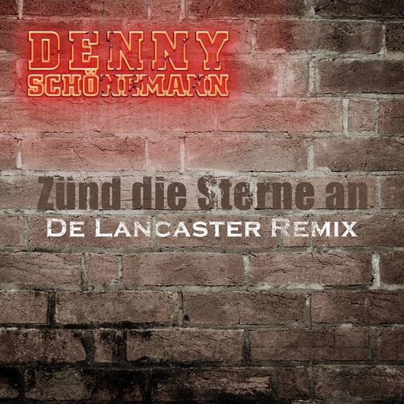 DENNY SCH#xD6NEMANN - ''Z#xDCND DIE STERNE AN'' (''De Lancaster Remix'')