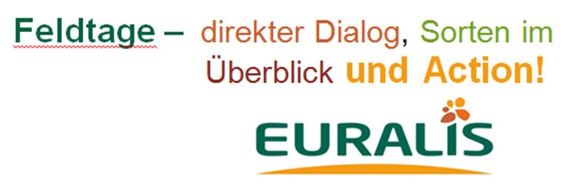 Feldtage -  direkter Dialog, Sorten im                        Überblick und Action!