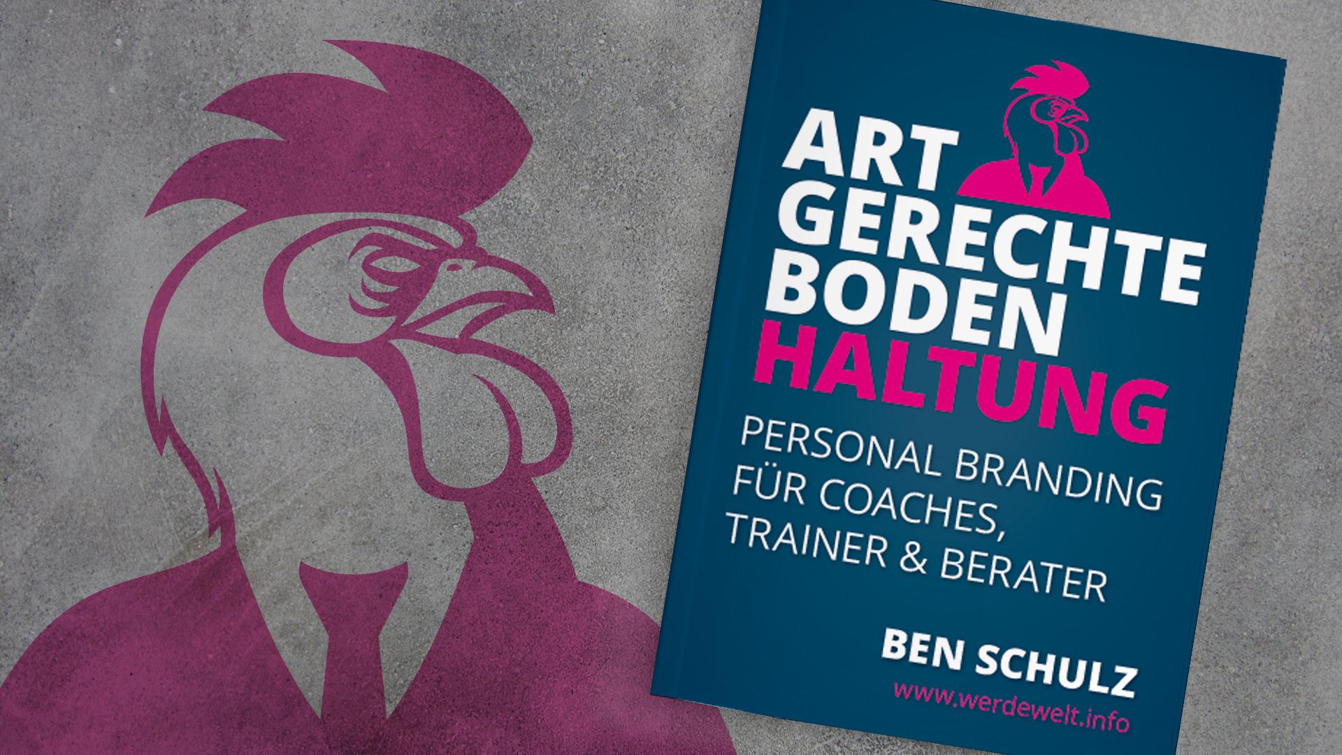 Jetzt im Buchhandel: Artgerechte Bodenhaltung – Personal Branding für Coaches, Trainer & Berater